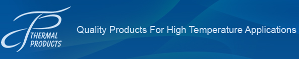 Thermal Products Company, Inc. | Quality Products For High Temperature Applications